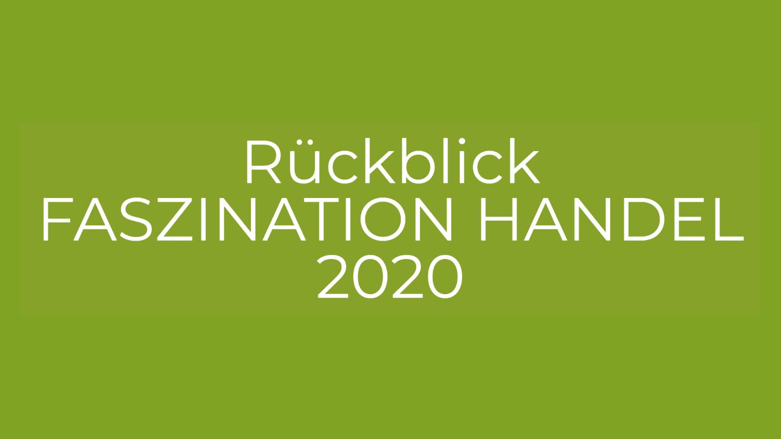Rückblick FASZINATION HANDEL 2020