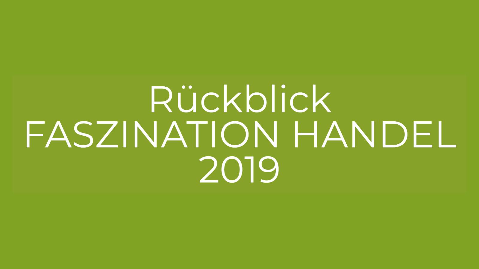 Rückblick FASZINATION HANDEL 2019