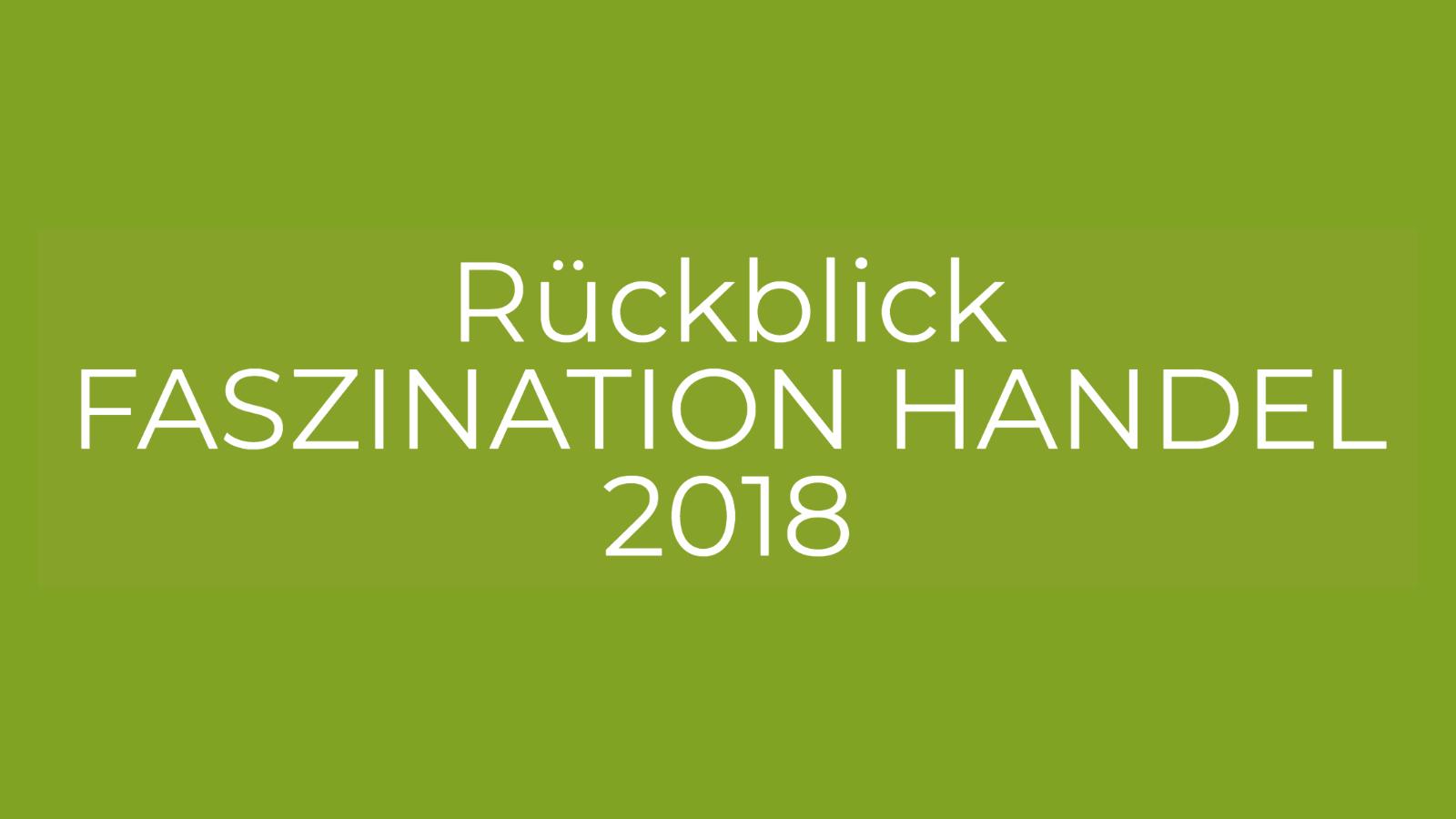 Rückblick FASZINATION HANDEL 2018